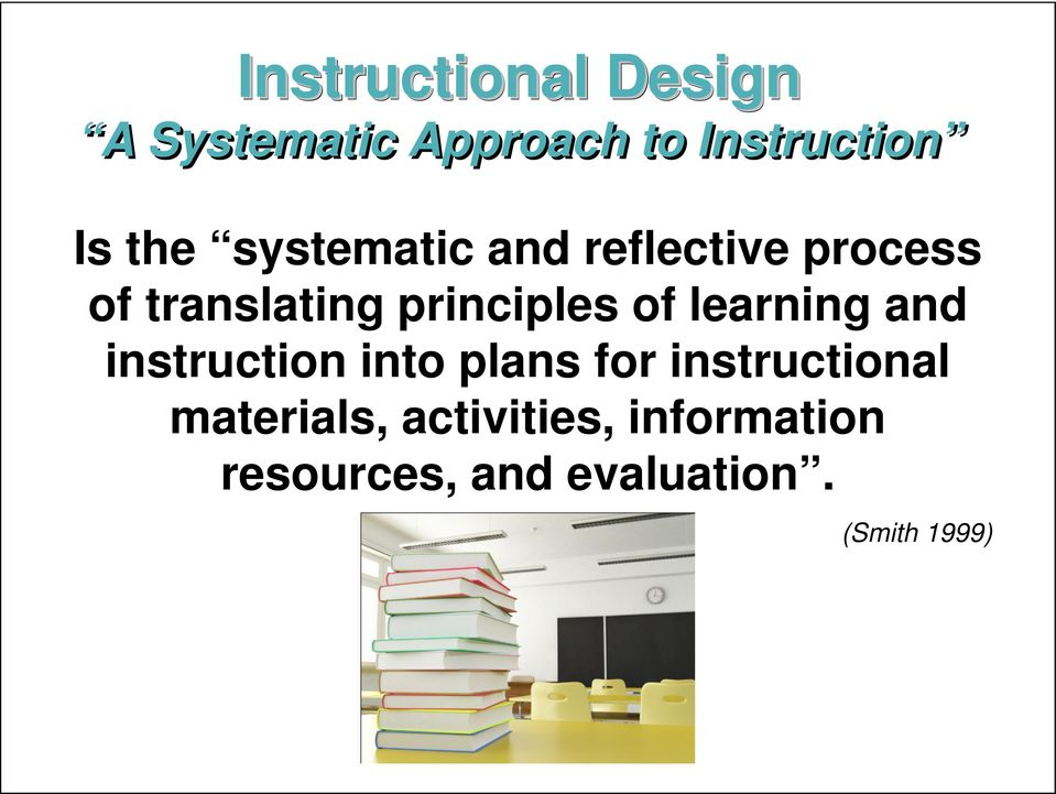 of learning and instruction into plans for instructional