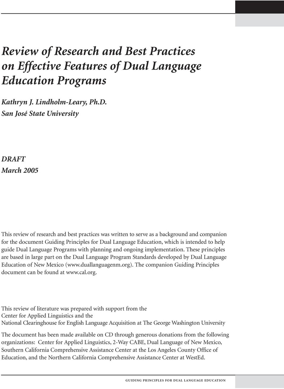 San José State University DRAFT March 2005 This review of research and best practices was written to serve as a background and companion for the document Guiding Principles for Dual Language