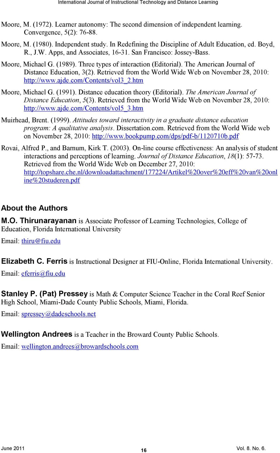 Retrieved from the World Wide Web on November 28, 2010: http://www.ajde.com/contents/vol3_2.htm Moore, Michael G. (1991). Distance education theory (Editorial).