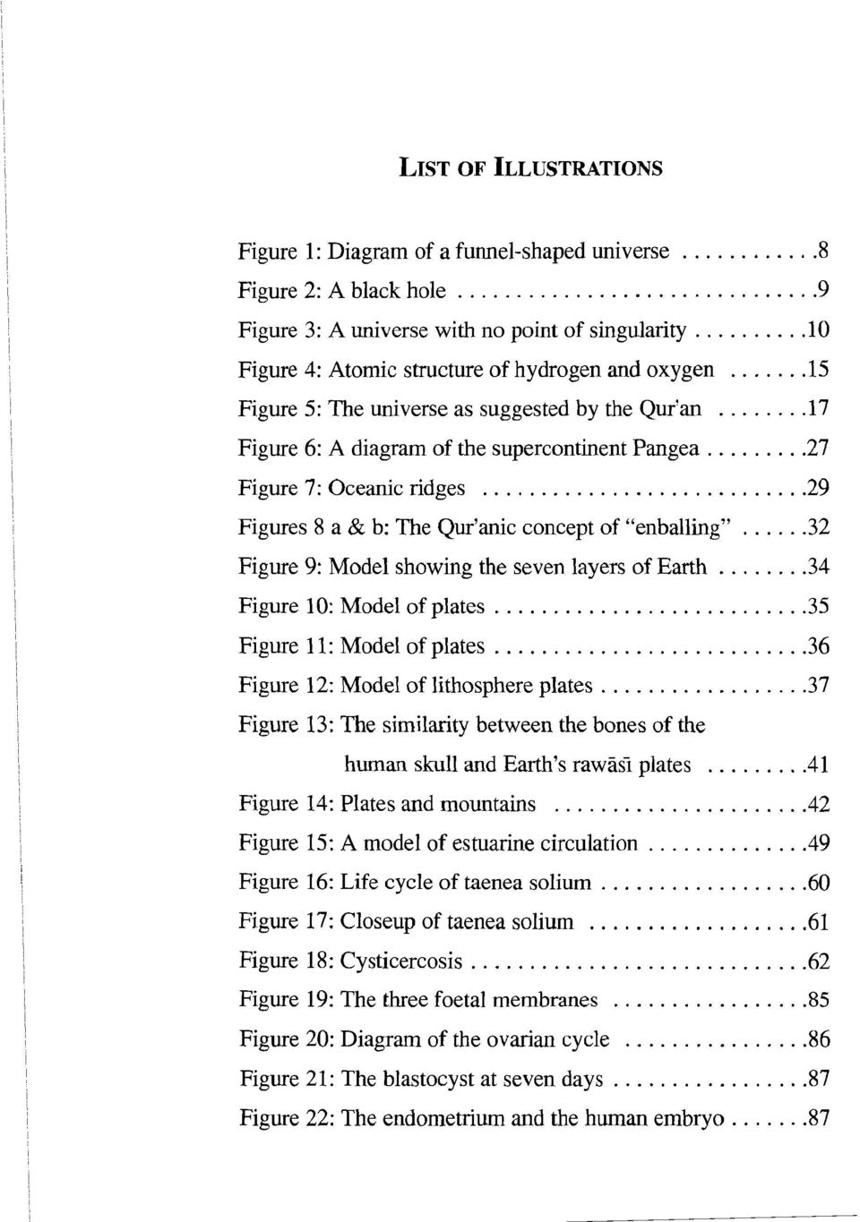 "a & b: The Qur'anic concept of ""enballing"" 32 Figure 9: Model showing the seven layers of Earth 34 Figure 10: Model of plates 35 Figure 11: Model of plates 36 Figure 12: Model of lithosphere plates"