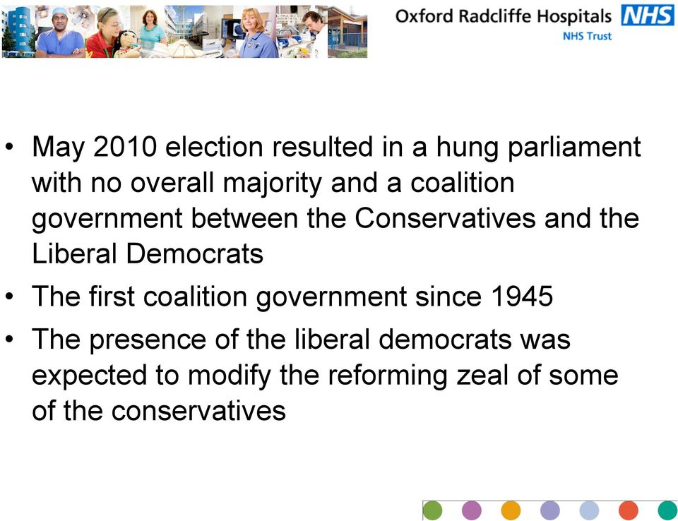 Democrats The first coalition government since 1945 The presence of the
