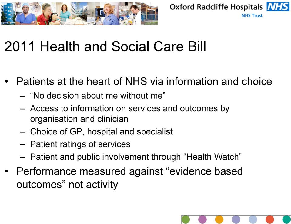 clinician Choice of GP, hospital and specialist Patient ratings of services Patient and public