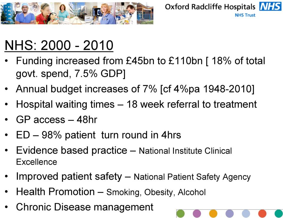 treatment GP access 48hr ED 98% patient turn round in 4hrs Evidence based practice National Institute
