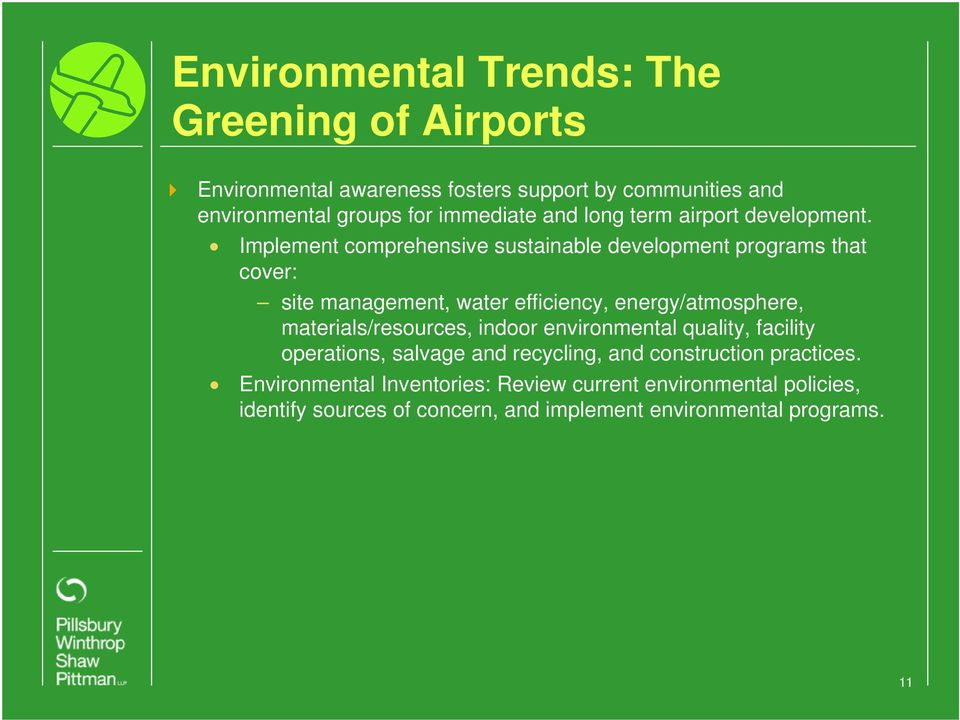 Implement comprehensive sustainable development programs that cover: site management, water efficiency, energy/atmosphere,