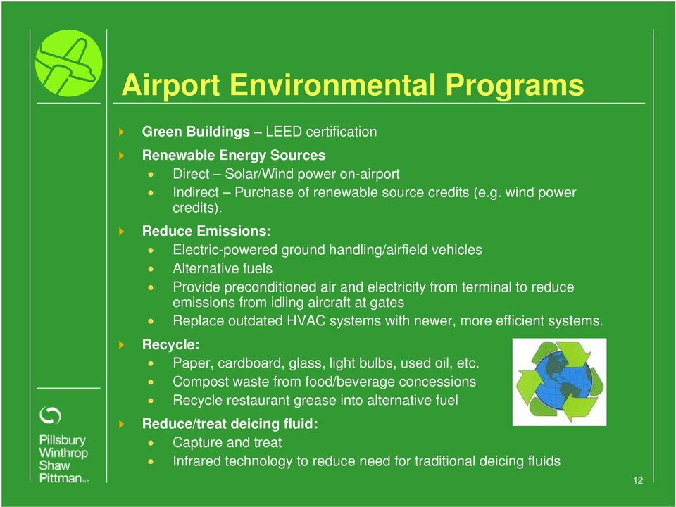 aircraft at gates Replace outdated HVAC systems with newer, more efficient systems. Recycle: Paper, cardboard, glass, light bulbs, used oil, etc.