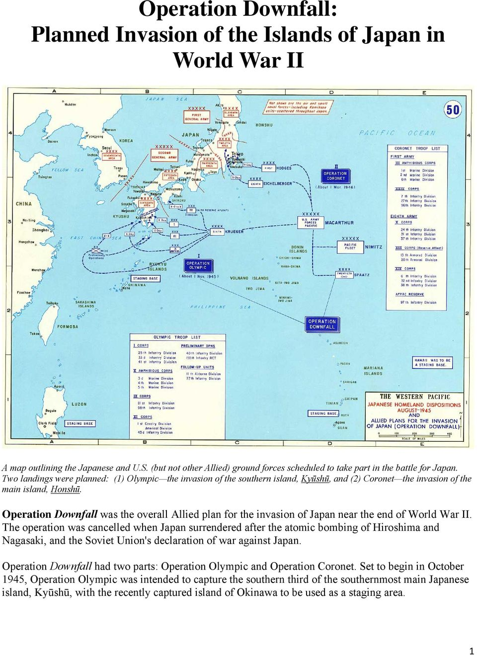Operation Downfall was the overall Allied plan for the invasion of Japan near the end of World War II.