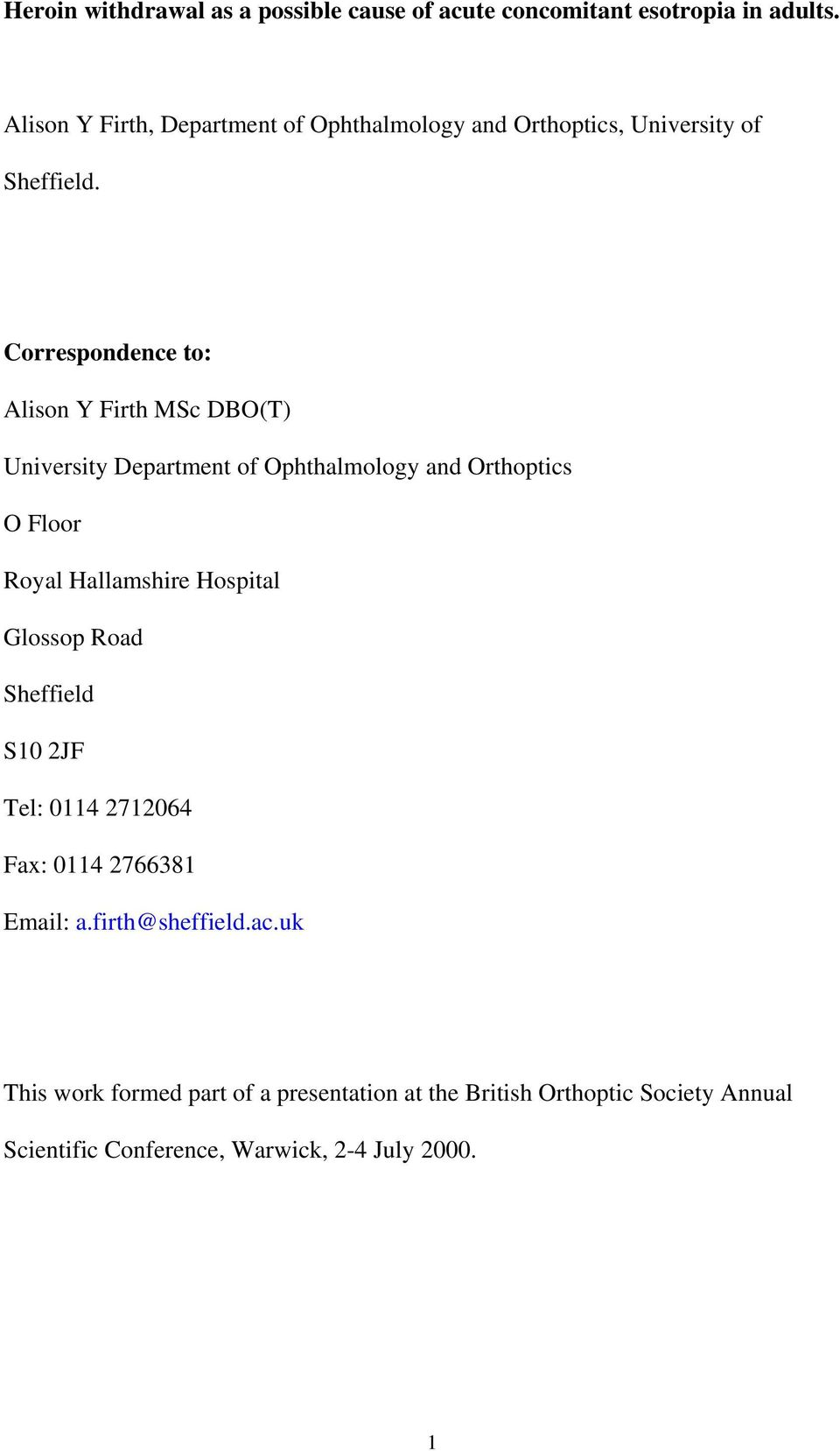 Correspondence to: Alison Y Firth MSc DBO(T) University Department of Ophthalmology and Orthoptics O Floor Royal Hallamshire