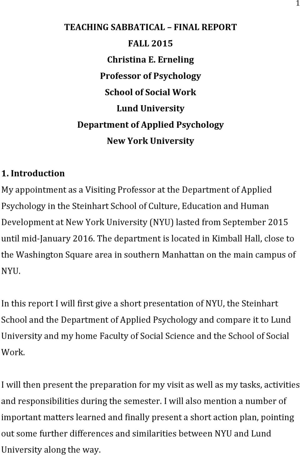 from September 2015 until mid- January 2016. The department is located in Kimball Hall, close to the Washington Square area in southern Manhattan on the main campus of NYU.