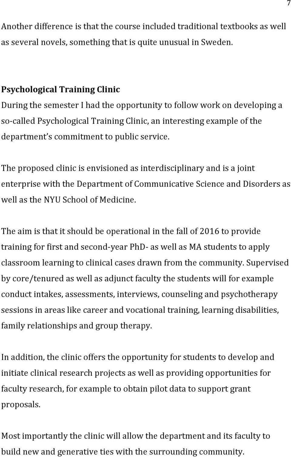 to public service. The proposed clinic is envisioned as interdisciplinary and is a joint enterprise with the Department of Communicative Science and Disorders as well as the NYU School of Medicine.