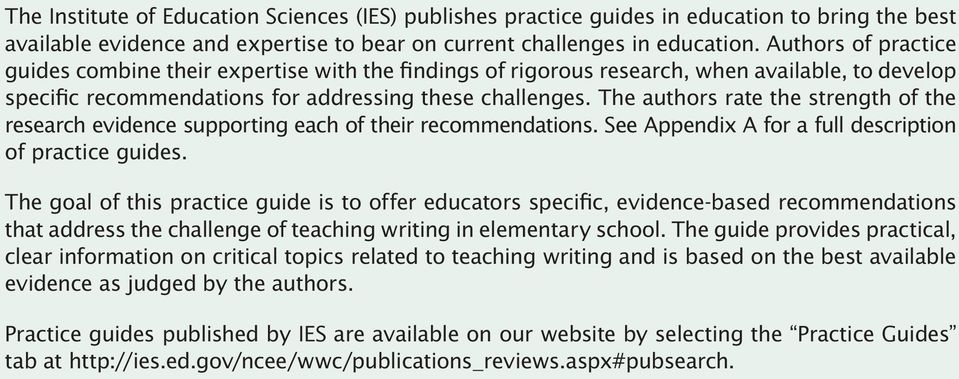 The authors rate the strength of the research evidence supporting each of their recommendations. See Appendix A for a full description of practice guides.