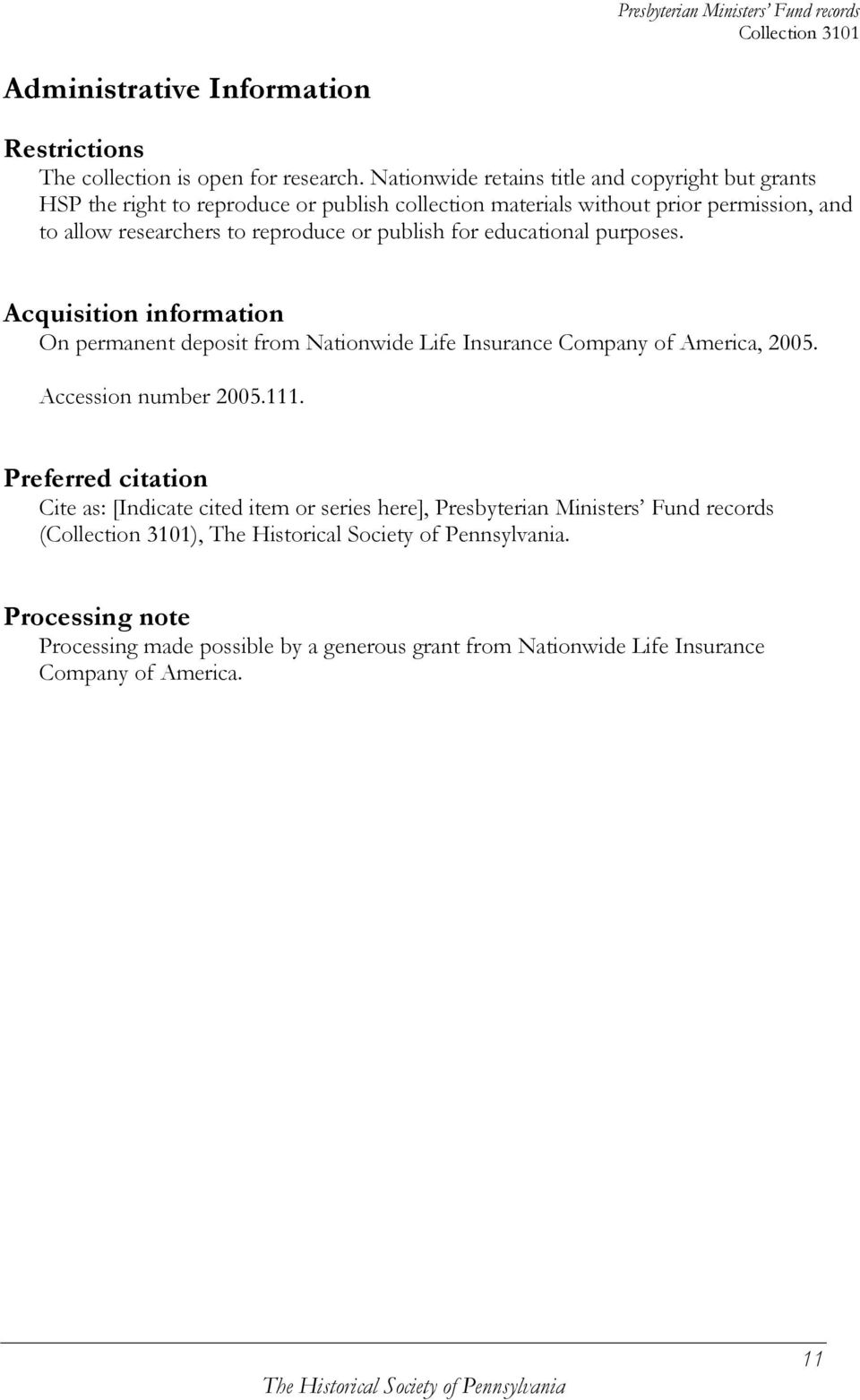 to reproduce or publish for educational purposes. Acquisition information On permanent deposit from Nationwide Life Insurance Company of America, 2005.