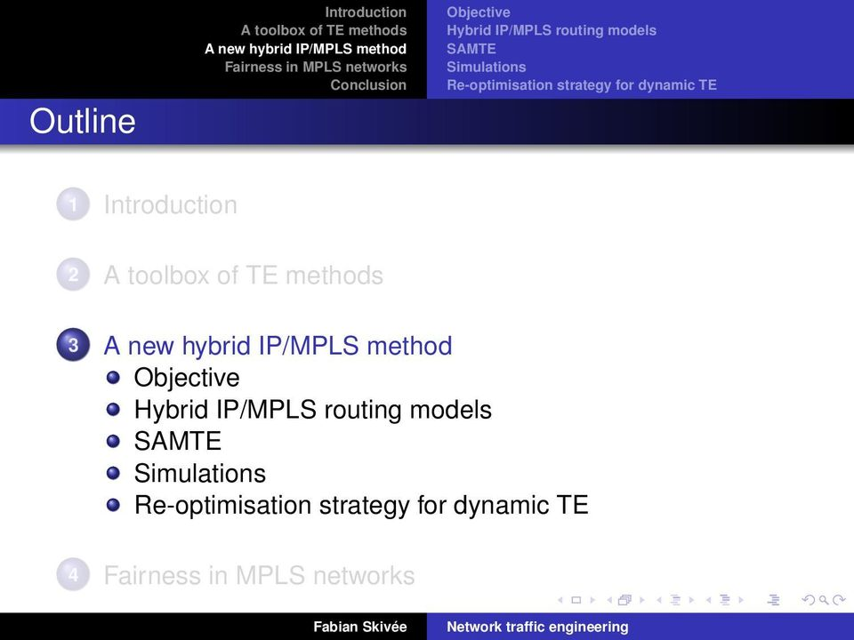 dynamic TE 1 3 Objective Hybrid IP/MPLS routing