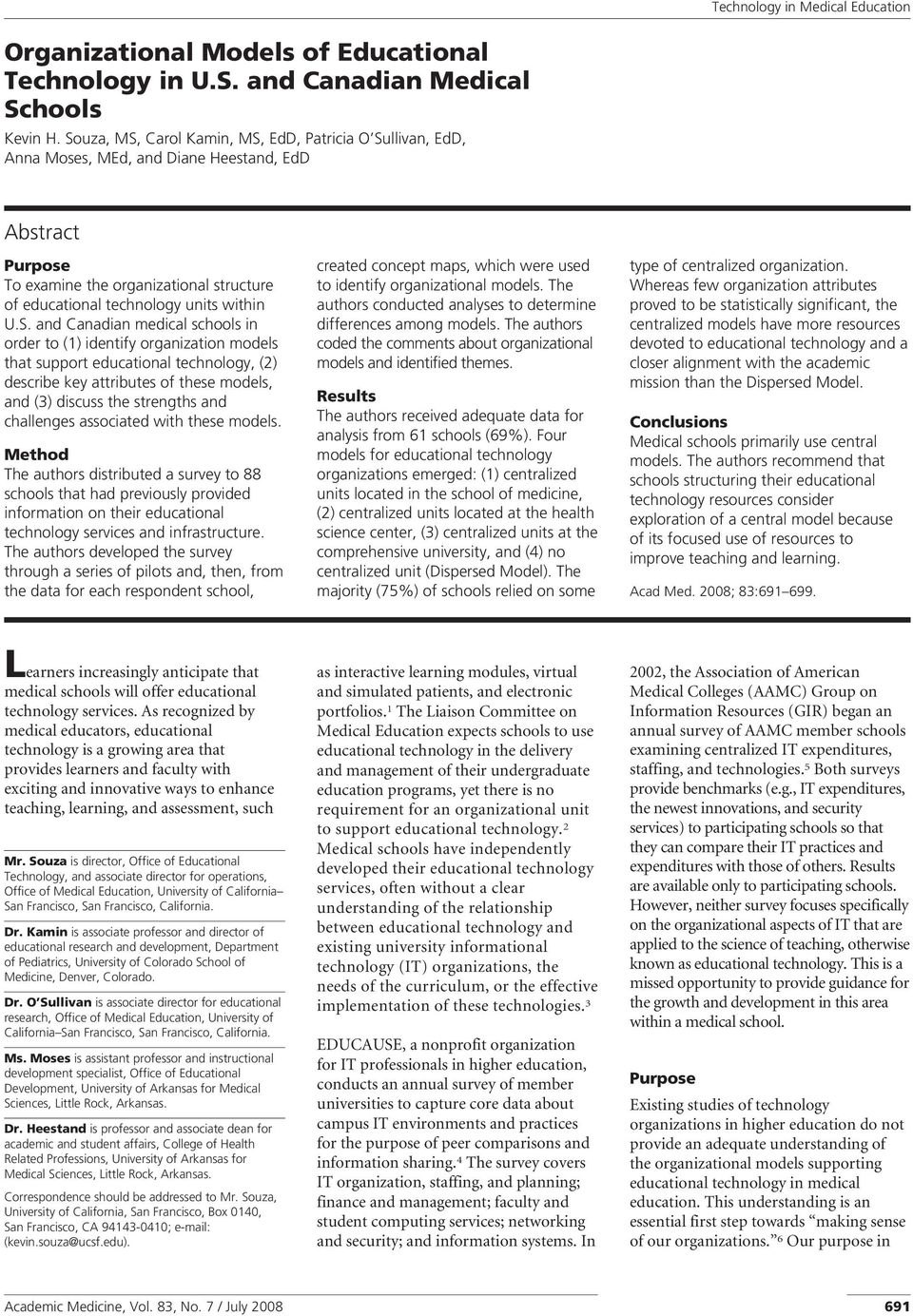 U.S. and Canadian medical schools in order to (1) identify organization models that support educational technology, (2) describe key attributes of these models, and (3) discuss the strengths and