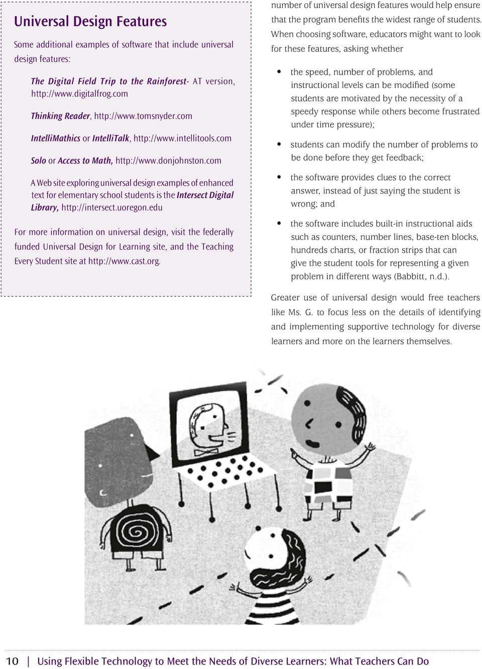 com A Web site exploring universal design examples of enhanced text for elementary school students is the Intersect Digital Library, http://intersect.uoregon.