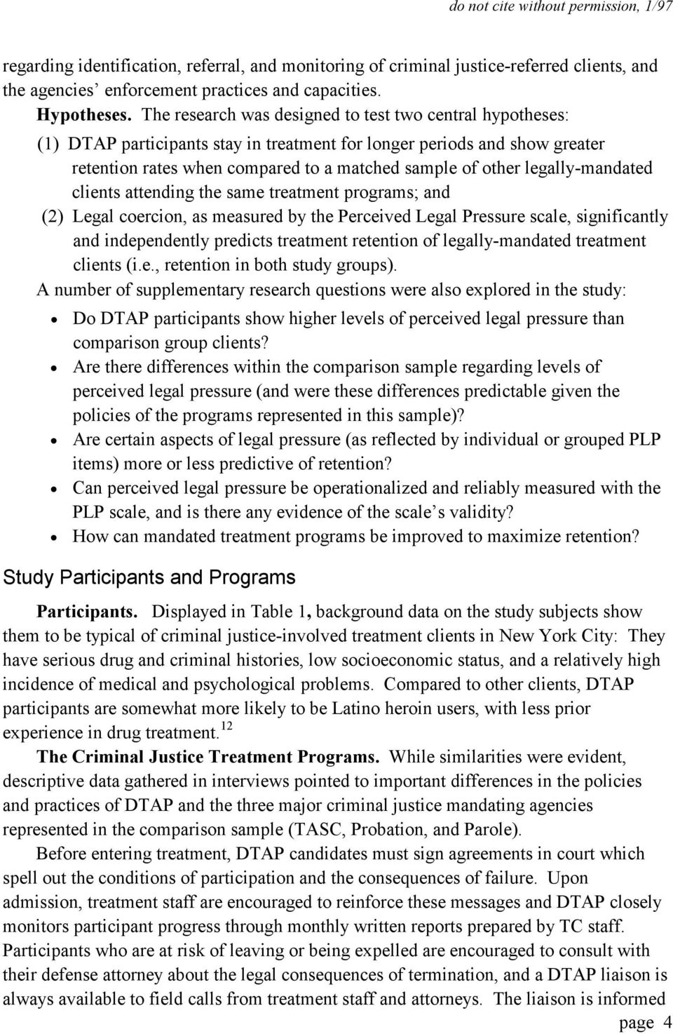 legally-mandated clients attending the same treatment programs; and (2) Legal coercion, as measured by the Perceived Legal Pressure scale, significantly and independently predicts treatment retention