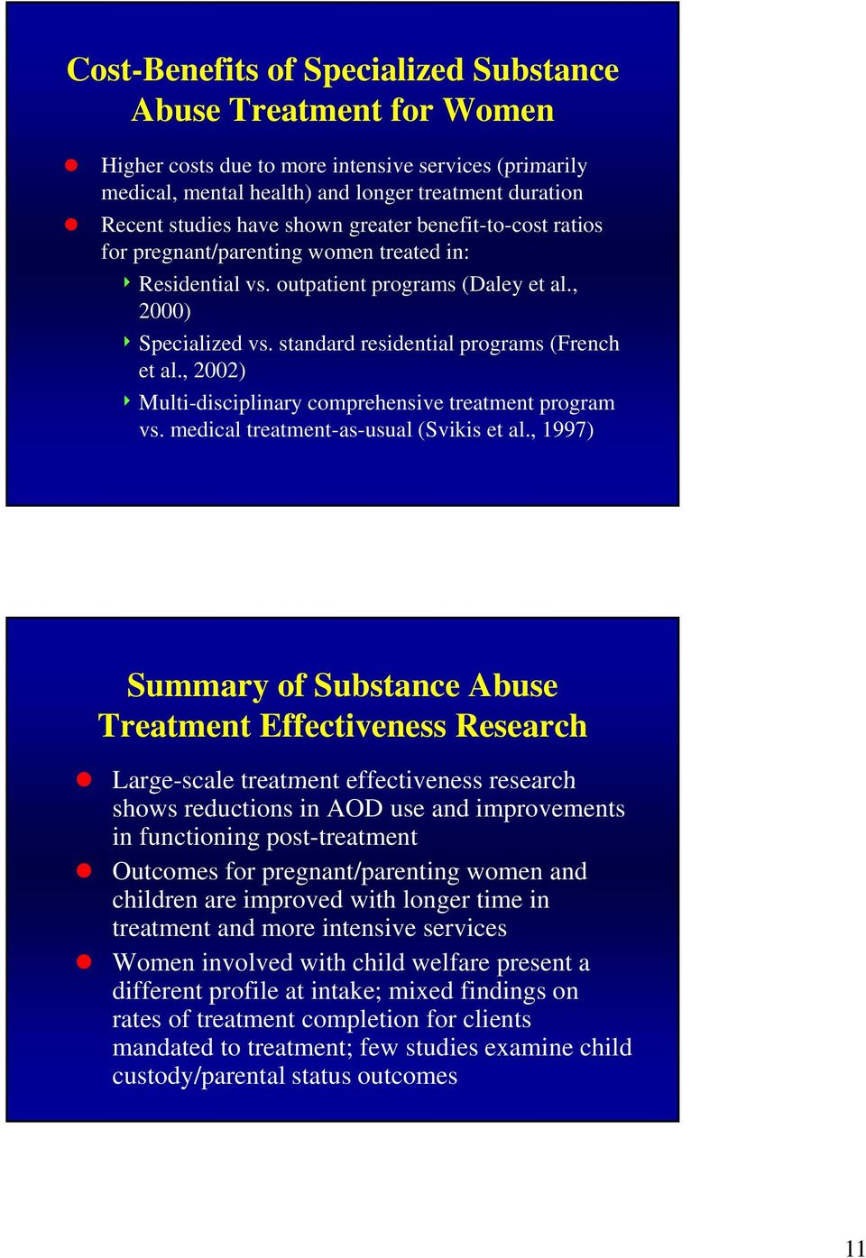 , 2002) 4 Multi-disciplinary comprehensive treatment program vs. medical treatment-as-usual (Svikis et al.
