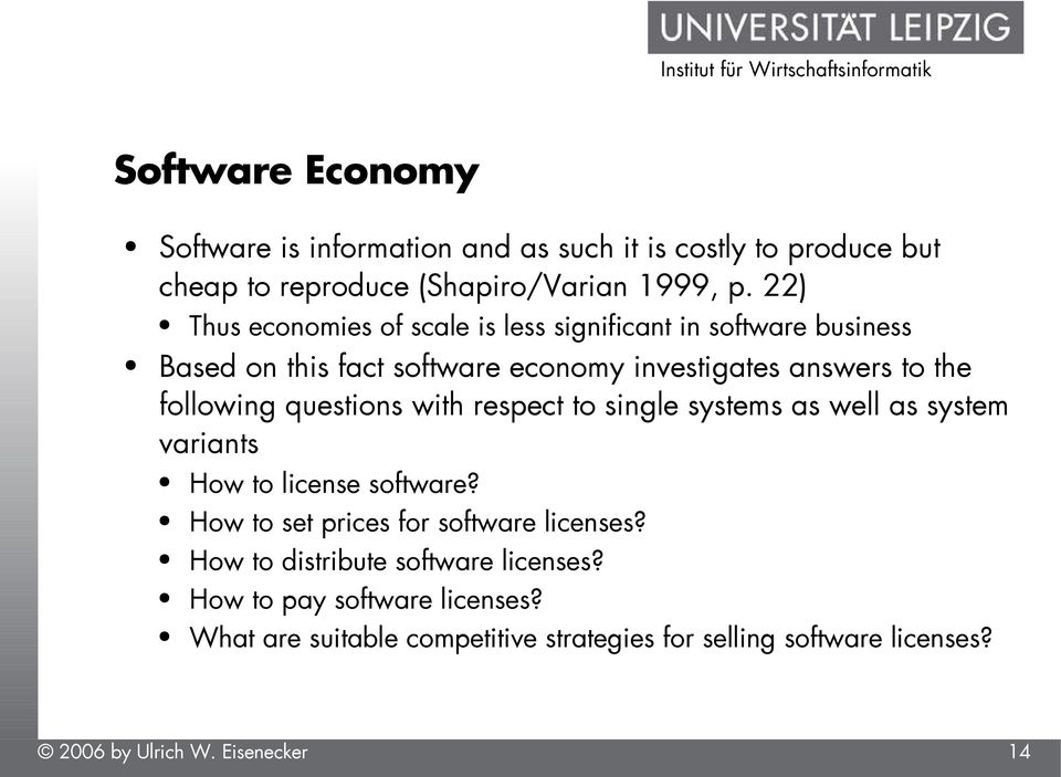 following questions with respect to single systems as well as system variants How to license software?