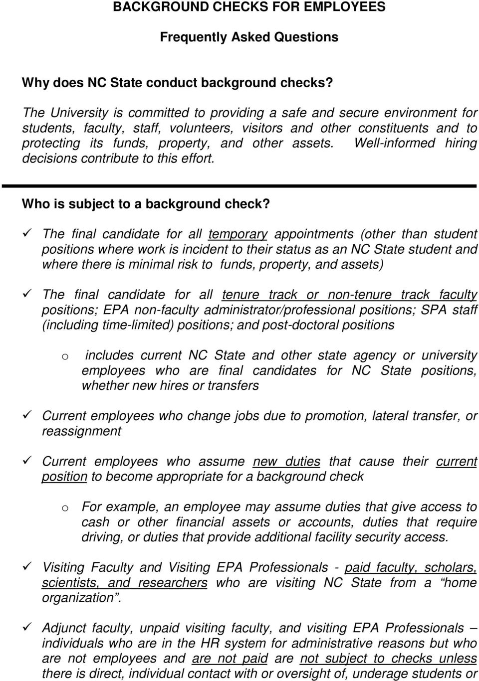 assets. Well-informed hiring decisions contribute to this effort. Who is subject to a background check?