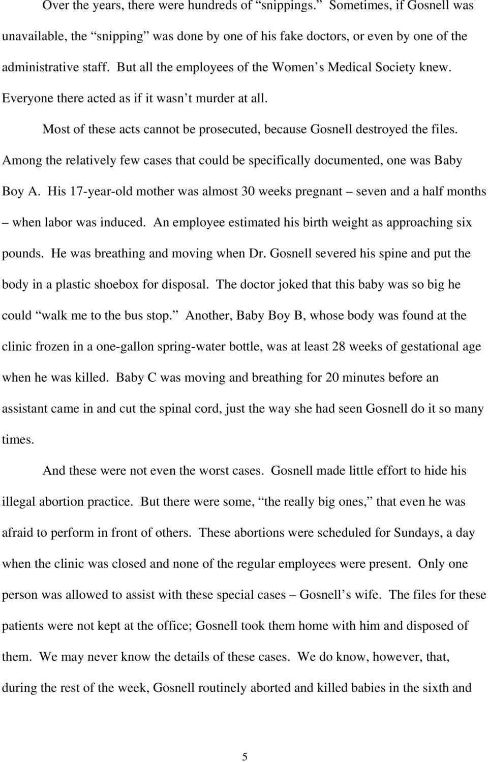 Among the relatively few cases that could be specifically documented, one was Baby Boy A. His 17-year-old mother was almost 30 weeks pregnant seven and a half months when labor was induced.