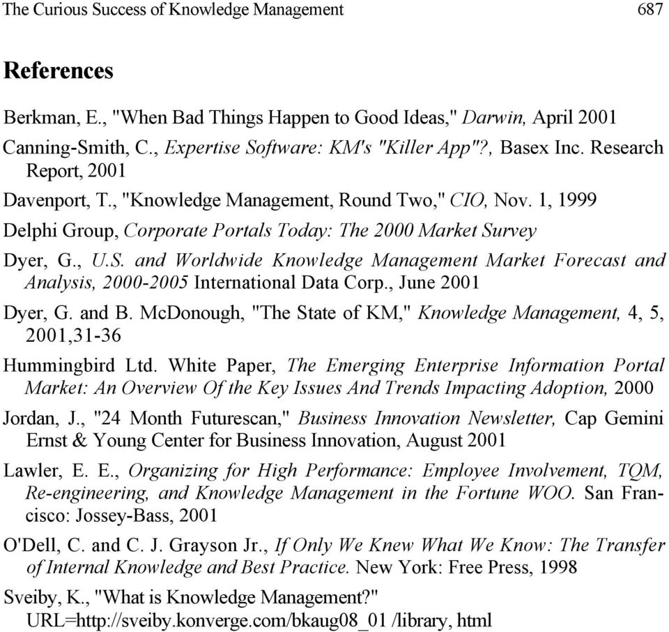 rvey Dyer, G., U.S. and Worldwide Knowledge Management Market Forecast and Analysis, 2000-2005 International Data Corp., June 2001 Dyer, G. and B.