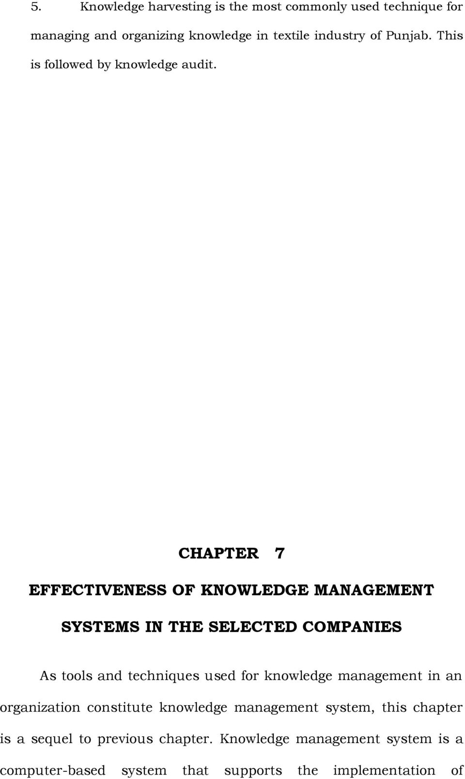 CHAPTER 7 EFFECTIVENESS OF KNOWLEDGE MANAGEMENT SYSTEMS IN THE SELECTED COMPANIES As tools and techniques used for knowledge