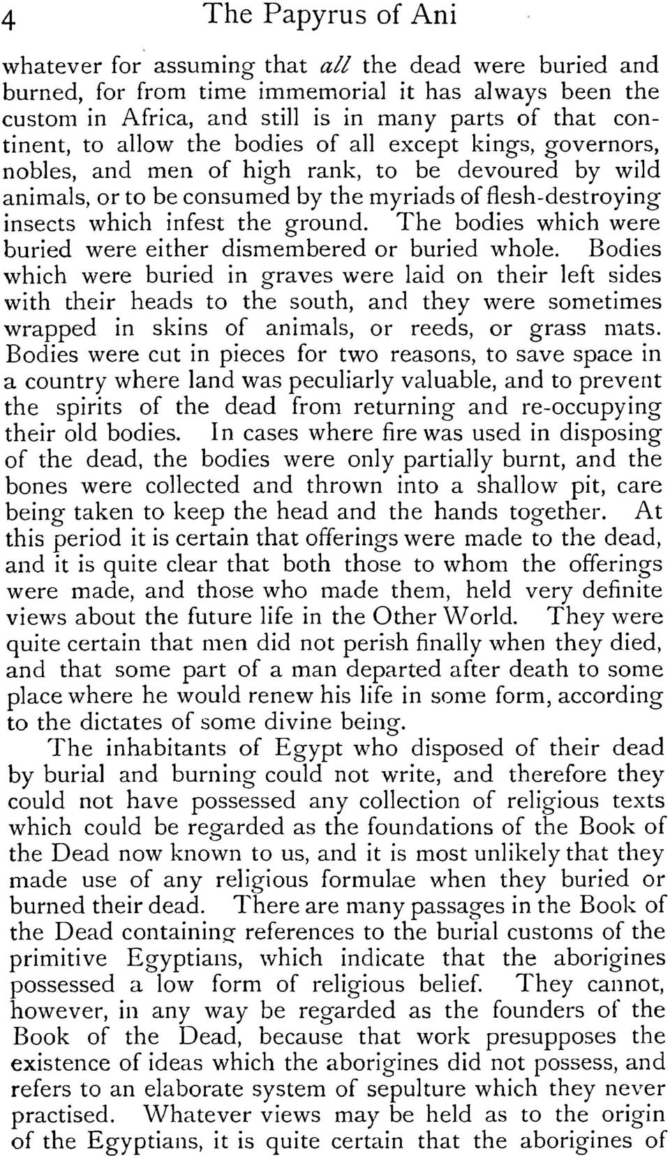 The bodies which were buried were either dismembered or buried whole.