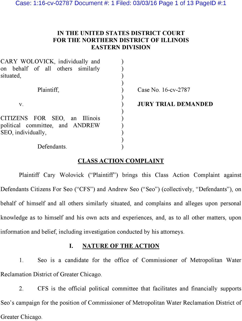 16-cv-2787 JURY TRIAL DEMANDED CLASS ACTION COMPLAINT Plaintiff Cary Wolovick ( Plaintiff brings this Class Action Complaint against Defendants Citizens For Seo ( CFS and Andrew Seo ( Seo