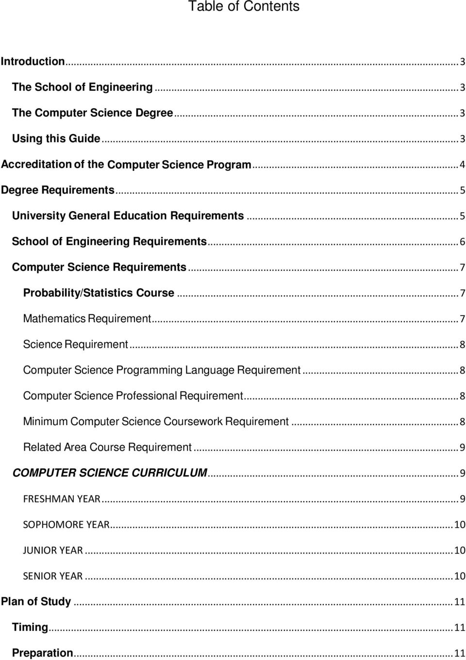 .. 7 Mathematics Requirement... 7 Science Requirement... 8 Computer Science Programming Language Requirement... 8 Computer Science Professional Requirement.