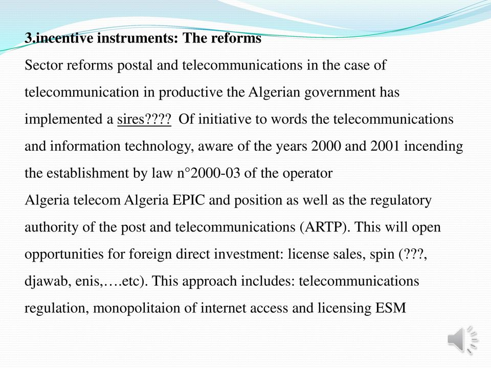 ??? Of initiative to words the telecommunications and information technology, aware of the years 2000 and 2001 incending the establishment by law n 2000-03 of the