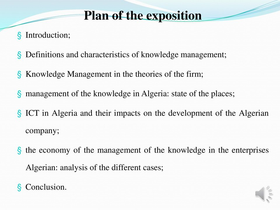 the places; ICT in Algeria and their impacts on the development of the Algerian company; the economy