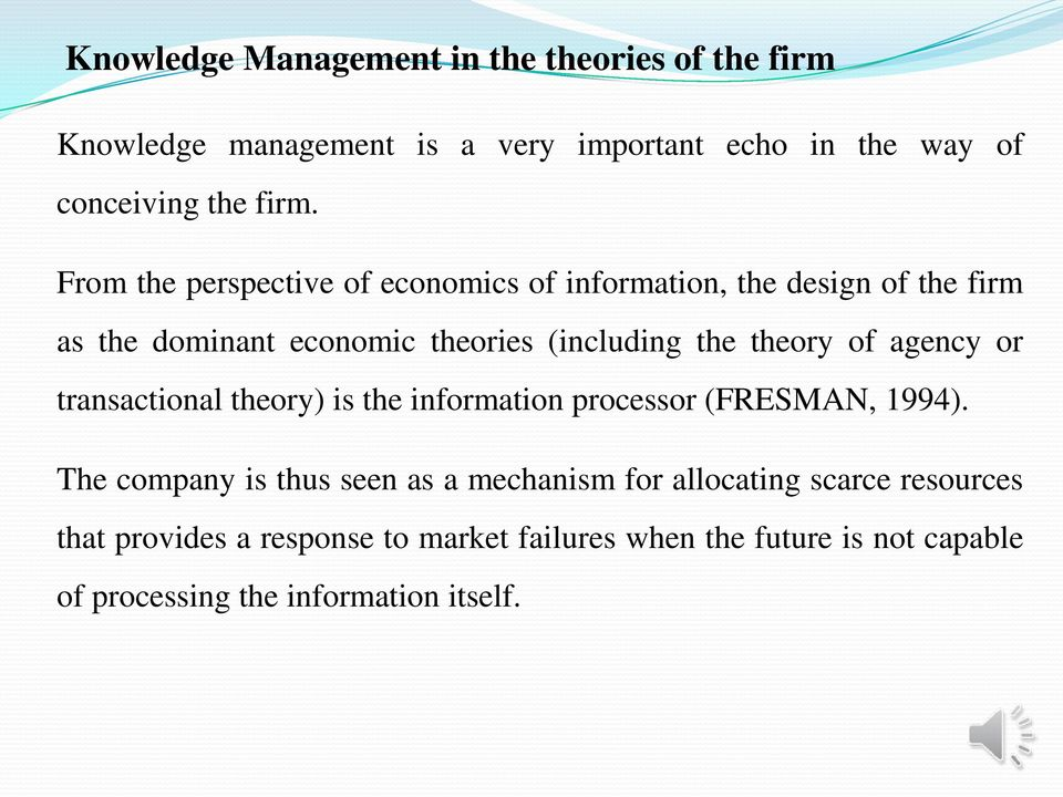 of agency or transactional theory) is the information processor (FRESMAN, 1994).