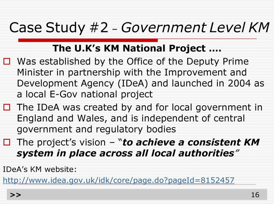 as a local E-Gov national project The IDeA was created by and for local government in England and Wales, and is independent of central government