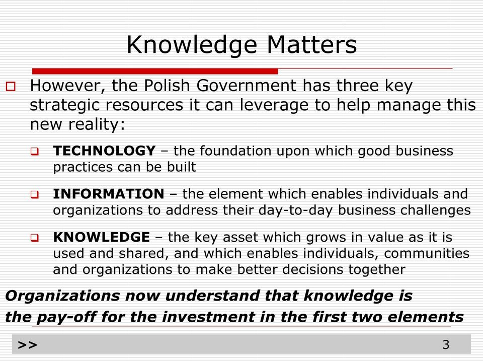 challenges KNOWLEDGE the key asset which grows in value as it is used and shared, and which enables individuals, communities and organizations to make better