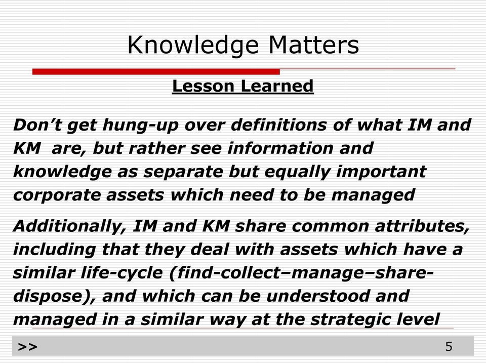 common attributes, including that they deal with assets which have a similar life-cycle (find-collect manage