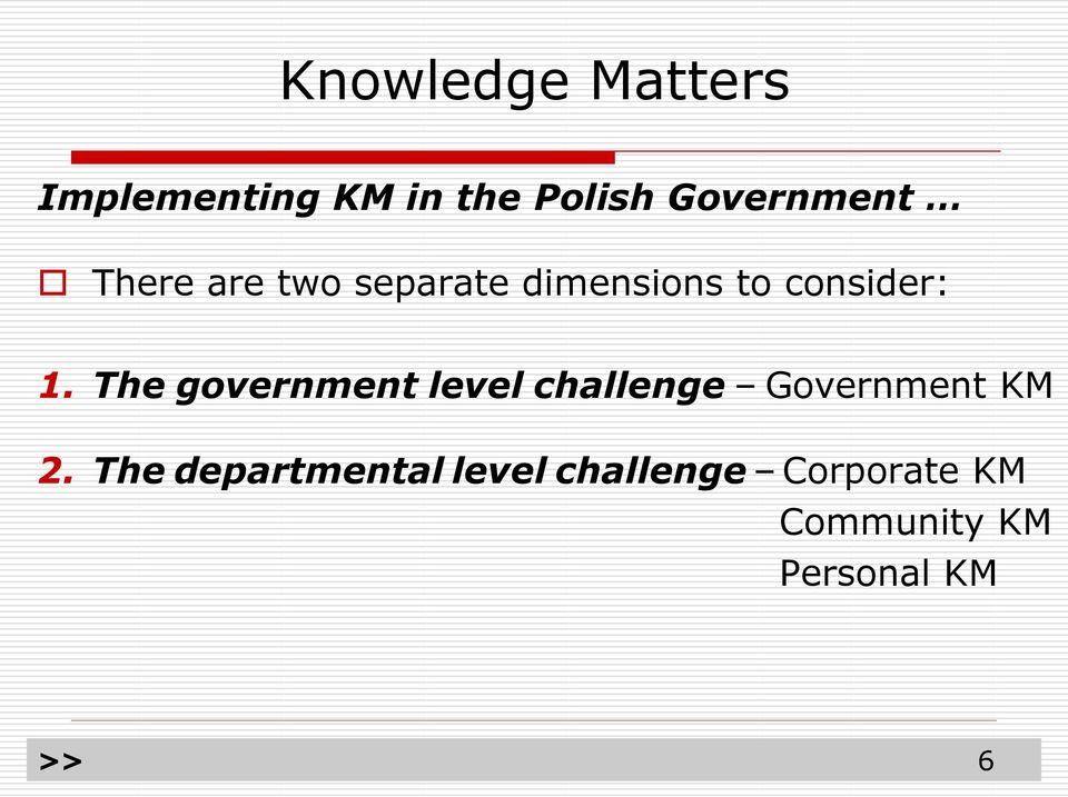The government level challenge Government KM 2.