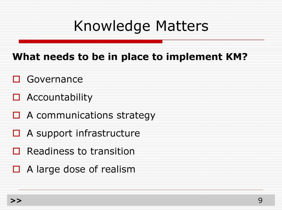 support infrastructure Readiness to transition A large