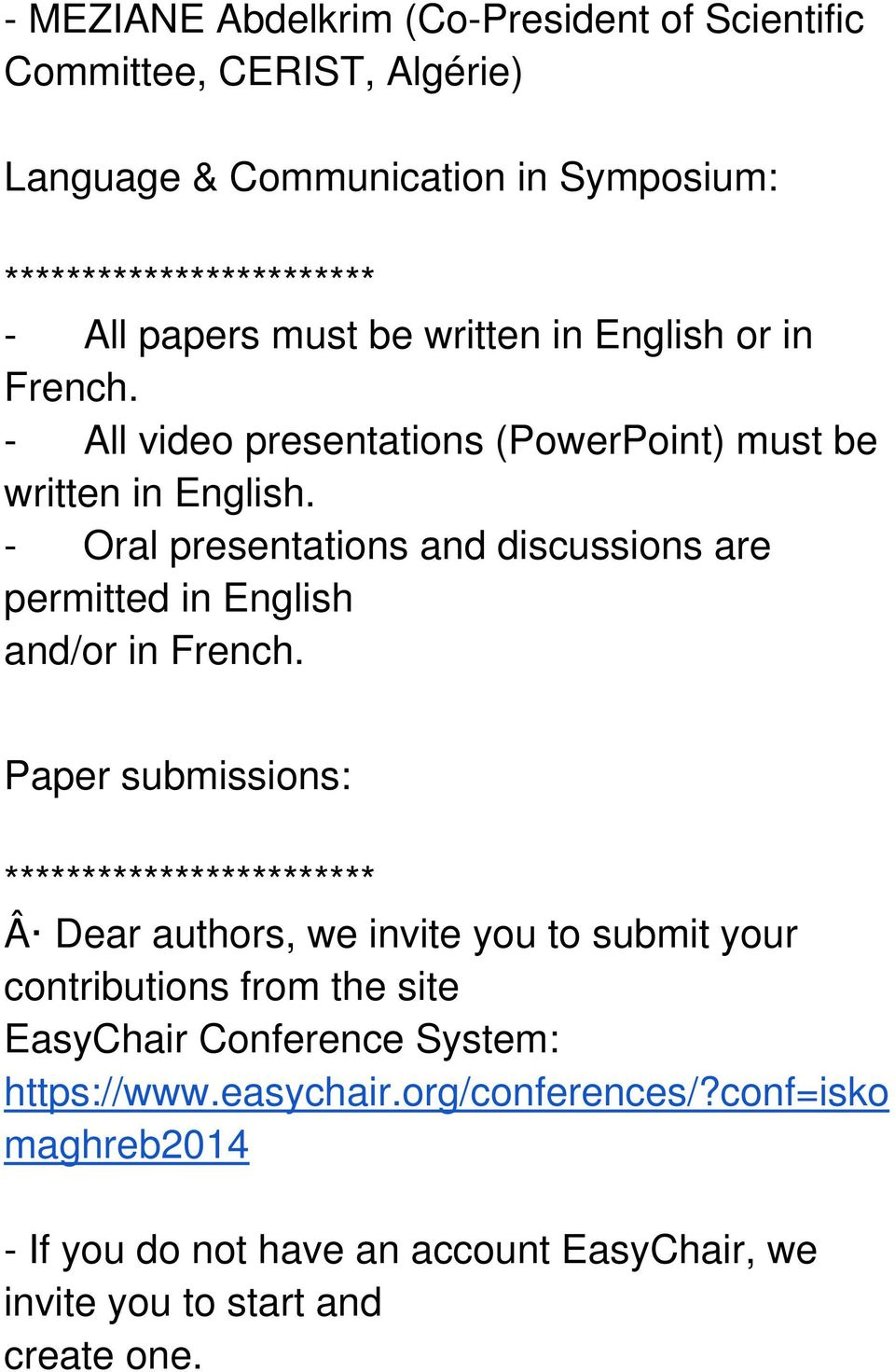 - Oral presentations and discussions are permitted in English and/or in French.