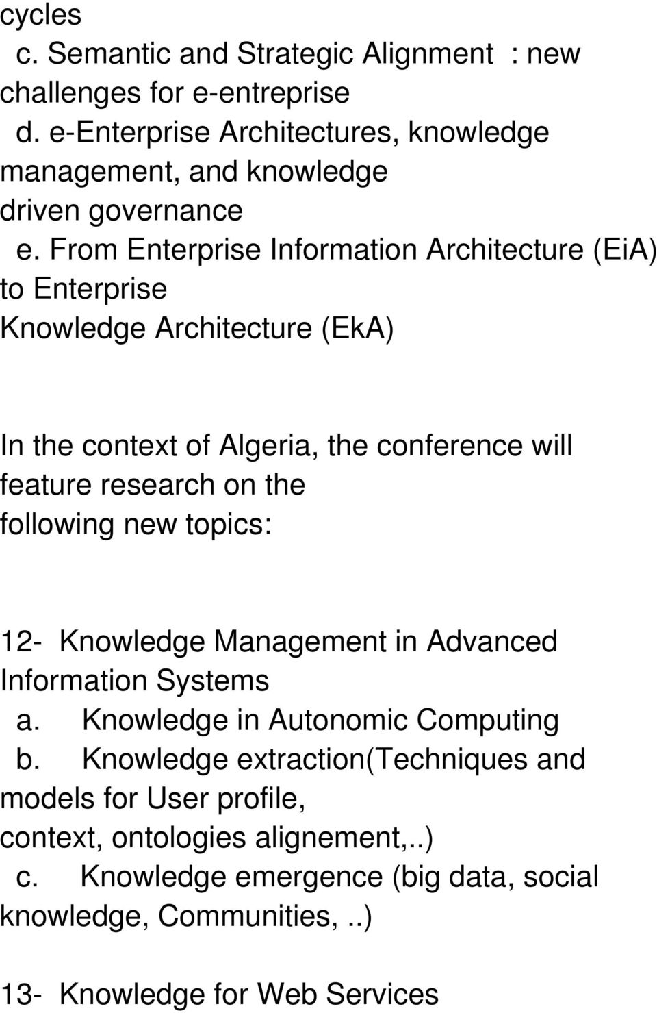 From Enterprise Information Architecture (EiA) to Enterprise Knowledge Architecture (EkA) In the context of Algeria, the conference will feature research on