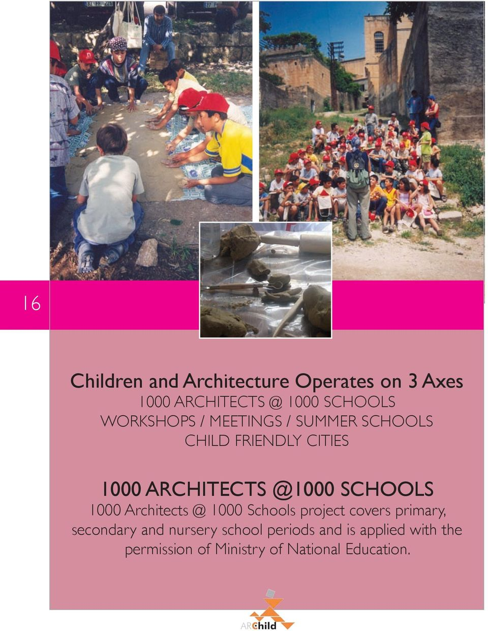 SCHOOLS 1000 Architects @ 1000 Schools project covers primary, secondary and