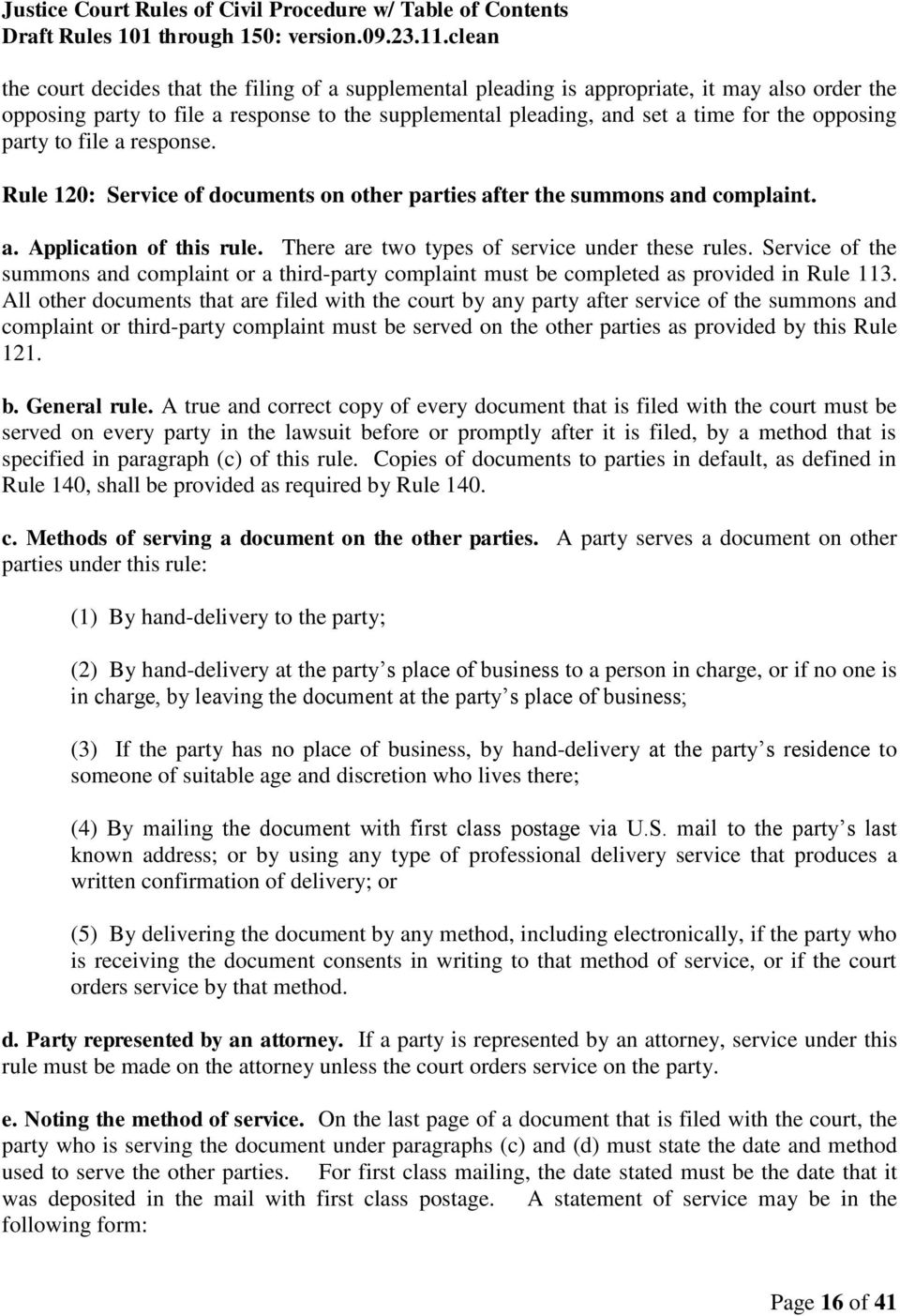 Service of the summons and complaint or a third-party complaint must be completed as provided in Rule 113.