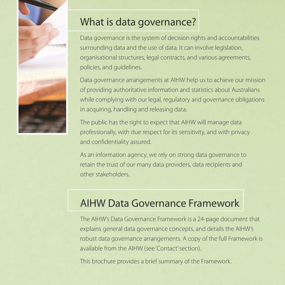 Data governance arrangements at AIHW help us to achieve our mission of providing authoritative information and statistics about Australians while complying with our legal, regulatory and governance