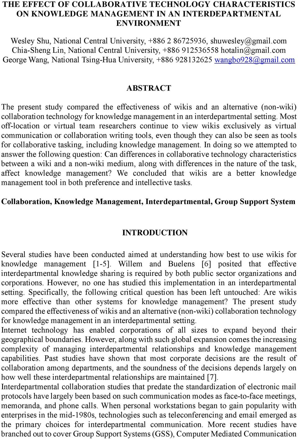 com ABSTRACT The present study compared the effectiveness of wikis and an alternative (non-wiki) collaboration technology for knowledge management in an interdepartmental setting.