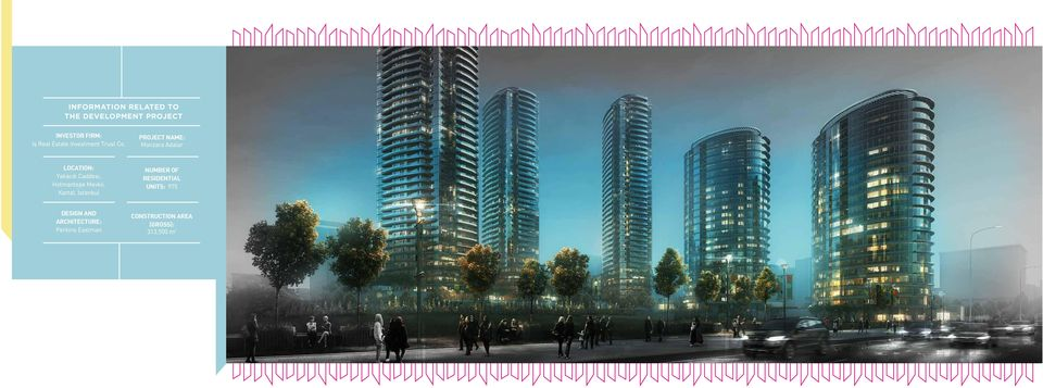 PROJECT NAME: Manzara Adalar LOCATION: Yakacık Caddesi, Hotmantepe Mevkii,