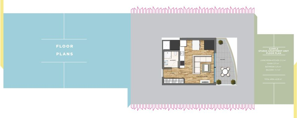 1 m² STUDIO APARTMENT UNIT FLOOR PLAN BALCONY LIVING ROOM+KITCHEN: 21,3 m 2