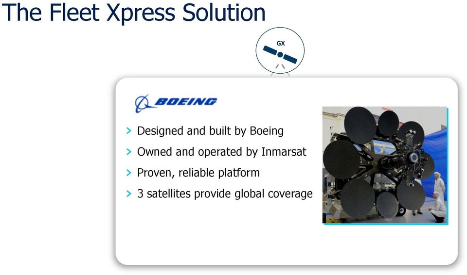 "Proven, reliable platform "" 3 satellites provide"