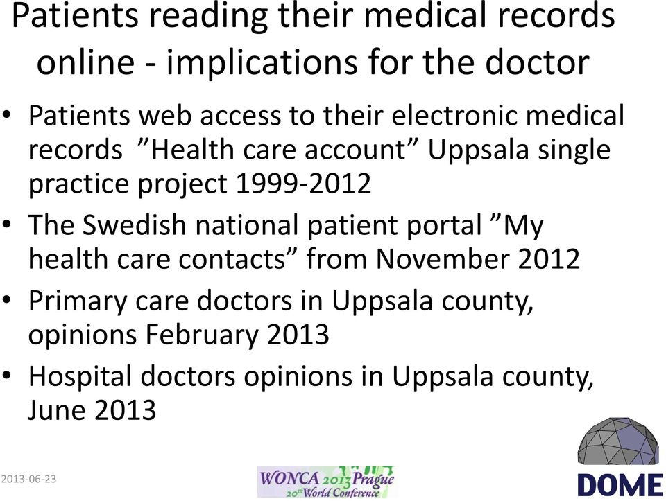 Swedish national patient portal My health care contacts from November 2012 Primary care doctors in