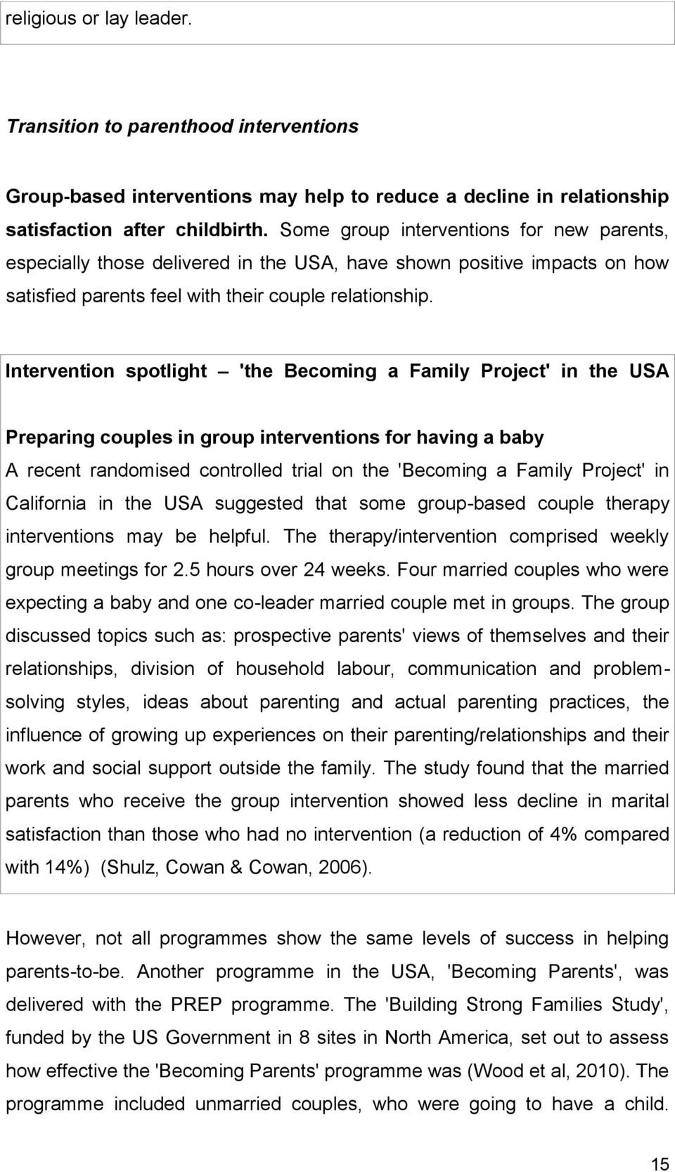 Intervention spotlight 'the Becoming a Family Project' in the USA Preparing couples in group interventions for having a baby A recent randomised controlled trial on the 'Becoming a Family Project' in