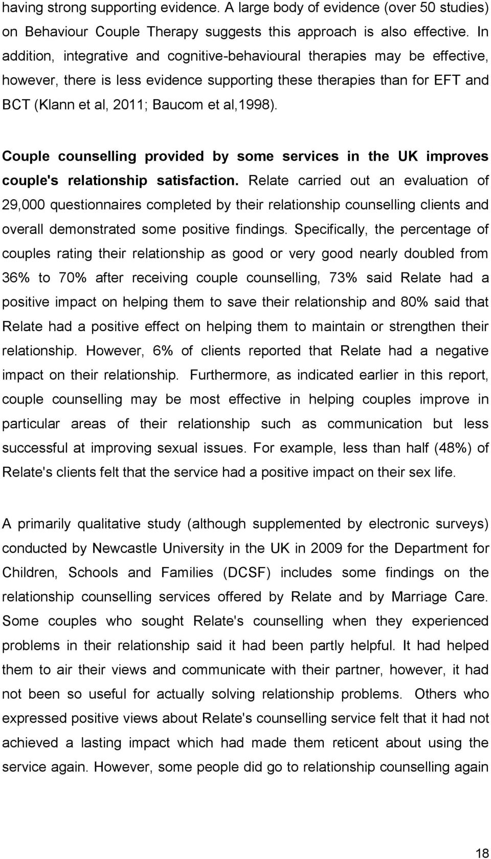 Couple counselling provided by some services in the UK improves couple's relationship satisfaction.
