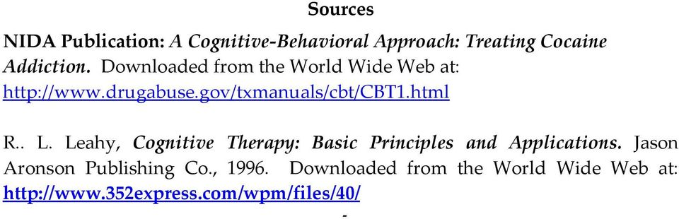 Leahy, Cognitive Therapy: Basic Principles and Applications. Jason Aronson Publishing Co.
