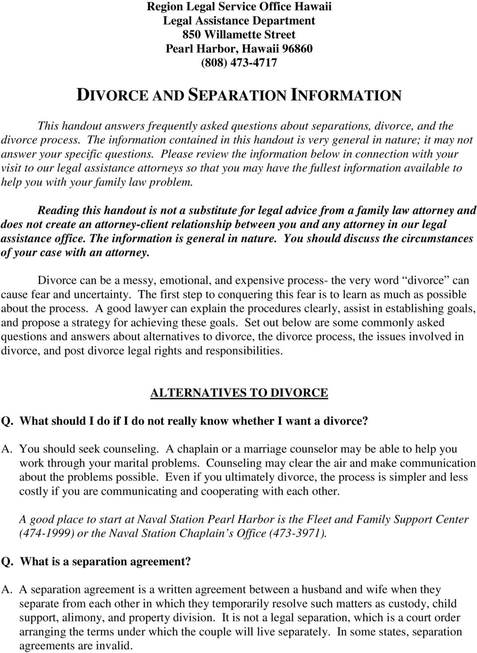Please review the information below in connection with your visit to our legal assistance attorneys so that you may have the fullest information available to help you with your family law problem.